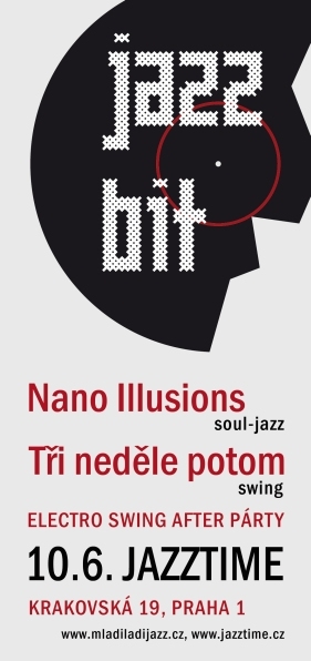 JAZZBIT – Nano Illusions, Tři neděle potom, electro swing after párty