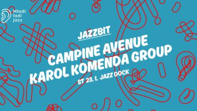 "Jazzbit: Campine Avenue + Karol Komenda Group křtí EP ""Secret"""