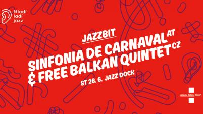 Jazzbit: Sinfonia de Carnaval (AT) & Free Balkan Quintet (CZ)