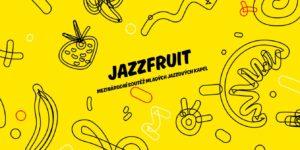 Soutěž Jazzfruit  již podeváté podpoří mladé české a zahraniční hudební projekty – uzávěrka přihlášek je 16.března 2018!