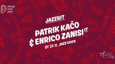 Jazzbit: Patrik Kačo & Enrico Zanisi